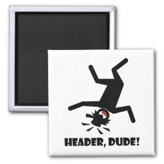 HEADER DUDE 10 2 INCH SQUARE MAGNET
