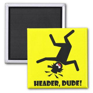 HEADER DUDE 10 REFRIGERATOR MAGNET