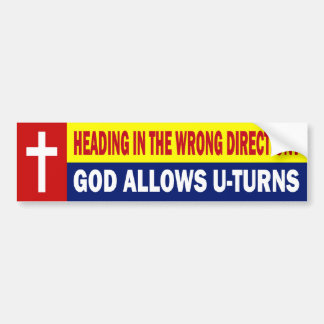 HEADING IN THE WRONG DIRECTION - GOD ALLOWS YOU TU CAR BUMPER STICKER