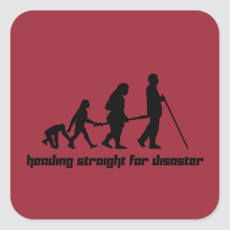 Heading straight for disaster square sticker