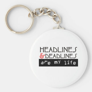 Headlines and Deadlines Are my Life Basic Round Button Keychain