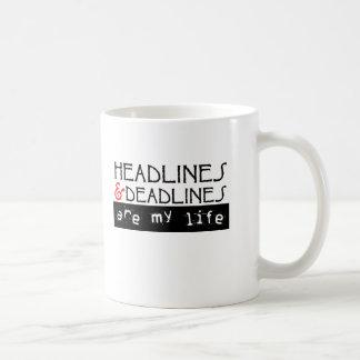 Headlines and Deadlines Are my Life Mug