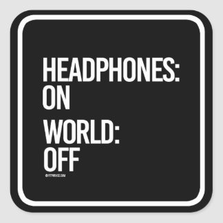 Headphones on - World off -   - Gym Humor -.png Square Sticker