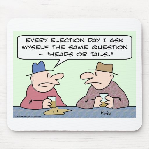 heads or tails ask election same question mouse pad