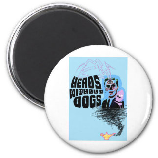 Heads Without Dogs Merch Design 2 2 Inch Round Magnet