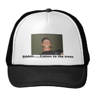 Headshot (1), Shhhhh......Listen to the trees Trucker Hat