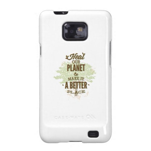 Heal Our Planet And Make It A Better Place Galaxy S2 Case