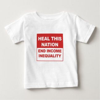 Heal This Nation - End Income Inequality Baby T-Shirt