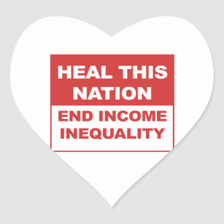 Heal This Nation - End Income Inequality Heart Sticker