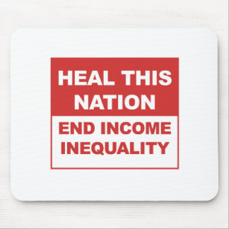 Heal This Nation - End Income Inequality Mouse Pad