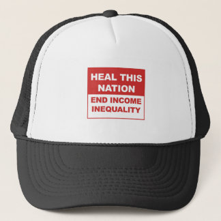 Heal This Nation - End Income Inequality Trucker Hat