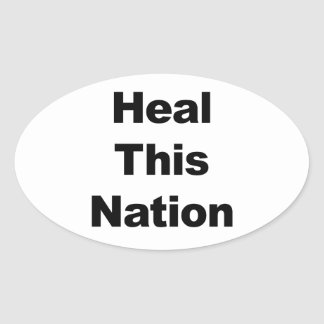 Heal This Nation Oval Sticker
