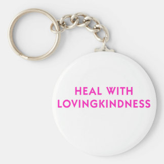 Heal with Lovingkindness Basic Round Button Keychain