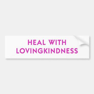 Heal with Lovingkindness Bumper Sticker