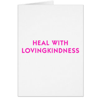 Heal with Lovingkindness Card