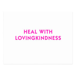 Heal with Lovingkindness Postcard