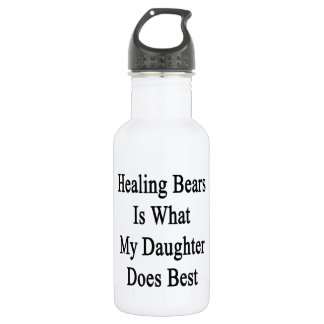 Healing Bears Is What My Daughter Does Best. 18oz Water Bottle