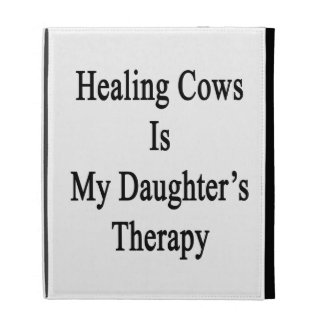 Healing Cows Is My Daughter's Therapy iPad Folio Case