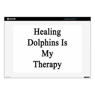 Healing Dolphins Is My Therapy Skin For Laptop