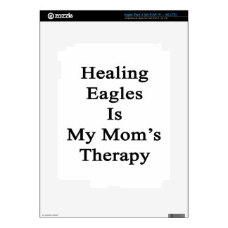Healing Eagles Is My Mom's Therapy Decals For iPad 3