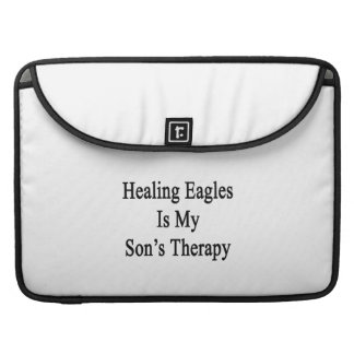Healing Eagles Is My Son's Therapy MacBook Pro Sleeve