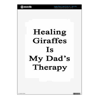Healing Giraffes Is My Dad's Therapy iPad 3 Decal
