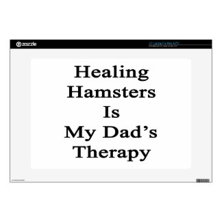"""Healing Hamsters Is My Dad's Therapy 15"""" Laptop Decal"""