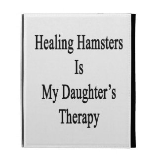 Healing Hamsters Is My Daughter's Therapy iPad Case