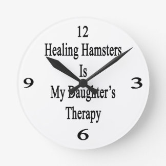 Healing Hamsters Is My Daughter's Therapy Round Clocks