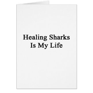 Healing Sharks Is My Life Note Card