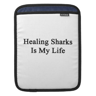 Healing Sharks Is My Life Sleeves For iPads