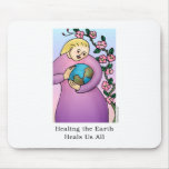 Healing the Earth Heals Us All Mouse Mats