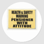 Health and Safety gone mad, Pensioner with Attitud Round Sticker