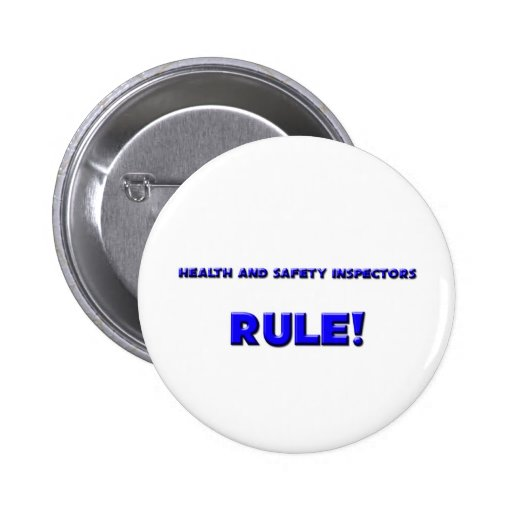 Health And Safety Inspectors Rule! 2 Inch Round Button