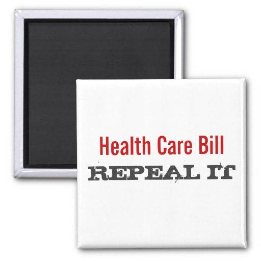 Health Care Bill  - REPEAL IT 2 Inch Square Magnet