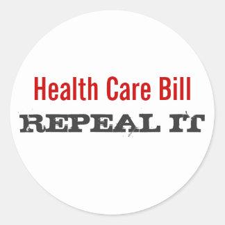 Health Care Bill  - REPEAL IT Classic Round Sticker
