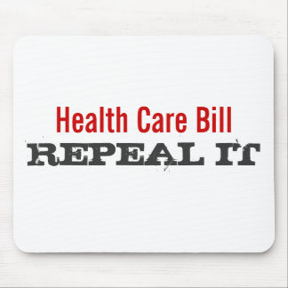 Health Care Bill  - REPEAL IT Mouse Pads