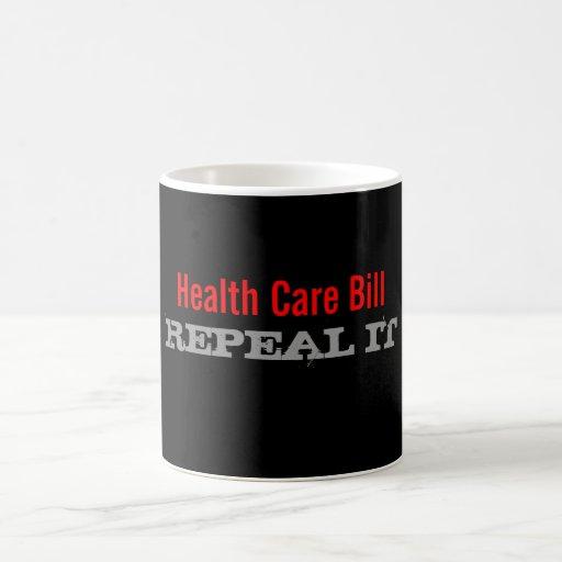 Health Care Bill, REPEAL IT Mugs