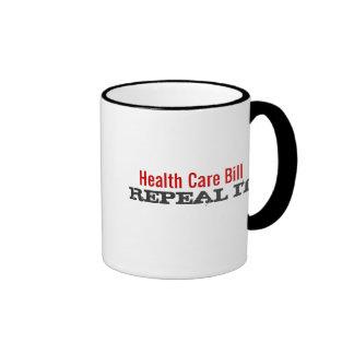 Health Care Bill  - REPEAL IT Ringer Coffee Mug