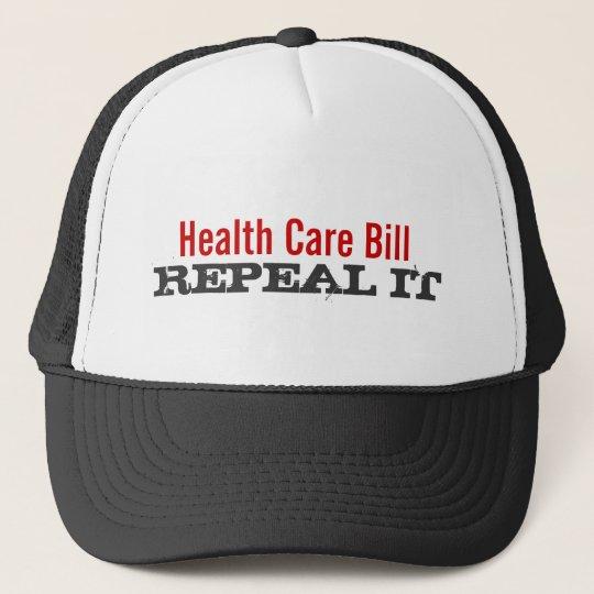 Health Care Bill  - REPEAL IT Trucker Hat