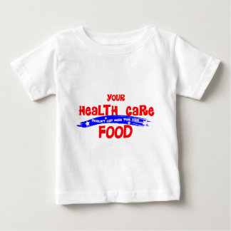Health Care costs are too high! Baby T-Shirt
