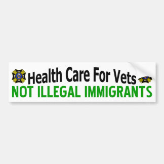 Health Care For Vets: Not Illegal Immigrants! Car Bumper Sticker