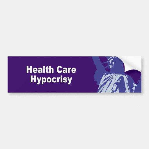 Health care hypocrisy bumper sticker