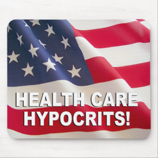 Health Care Hypocrits Mouse Pad