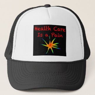 Health Care is a Pain Trucker Hat