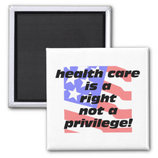 health care is a right 2 inch square magnet