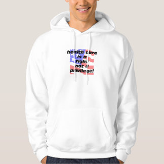 health care is a right hooded sweatshirt