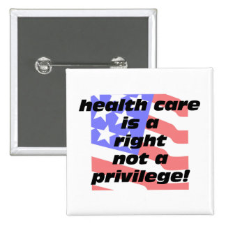 health care is a right pinback button