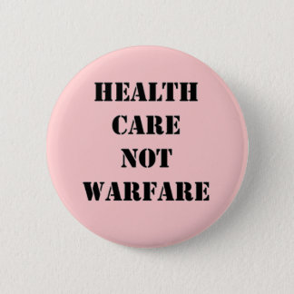 Health Care Not Warfare Button