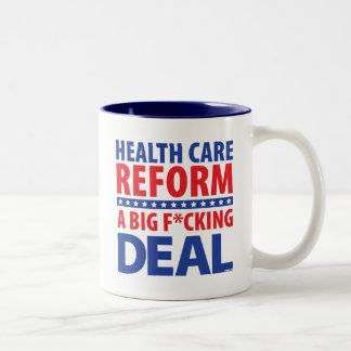Health care reform is a big fucking deal. Two-Tone coffee mug